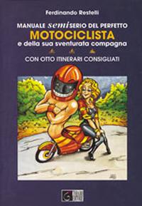 Manuale semiserio del perfetto motociclista
