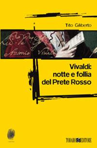 Vivaldi: notte e follia del Prete Rosso