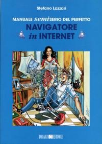 Manuale semiserio del perfetto navigatore in Internet