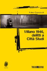 Milano 1946, delitti a Città Studi