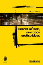 Omicidi all'Isola, nevrotico erotico blues