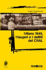 Milano 1949, Maugeri e i delitti del CRAL
