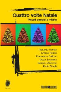 Quattro volte Natale – Piccoli omicidi a Milano